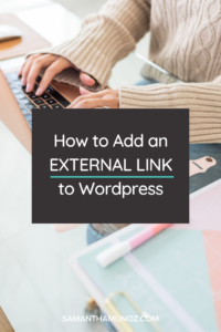 Don't use a plugin to add external links to your WordPress website! Learn how to use the built-in menu feature to link to external urls from your website. @hellosammunoz www.samanthamunoz.com