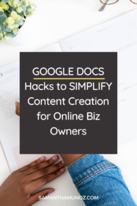 Content creation can be HARD - learn my top 2 google docs tips to simplify content creation for online business owners. @hellosammunoz www.samanthamunoz.com