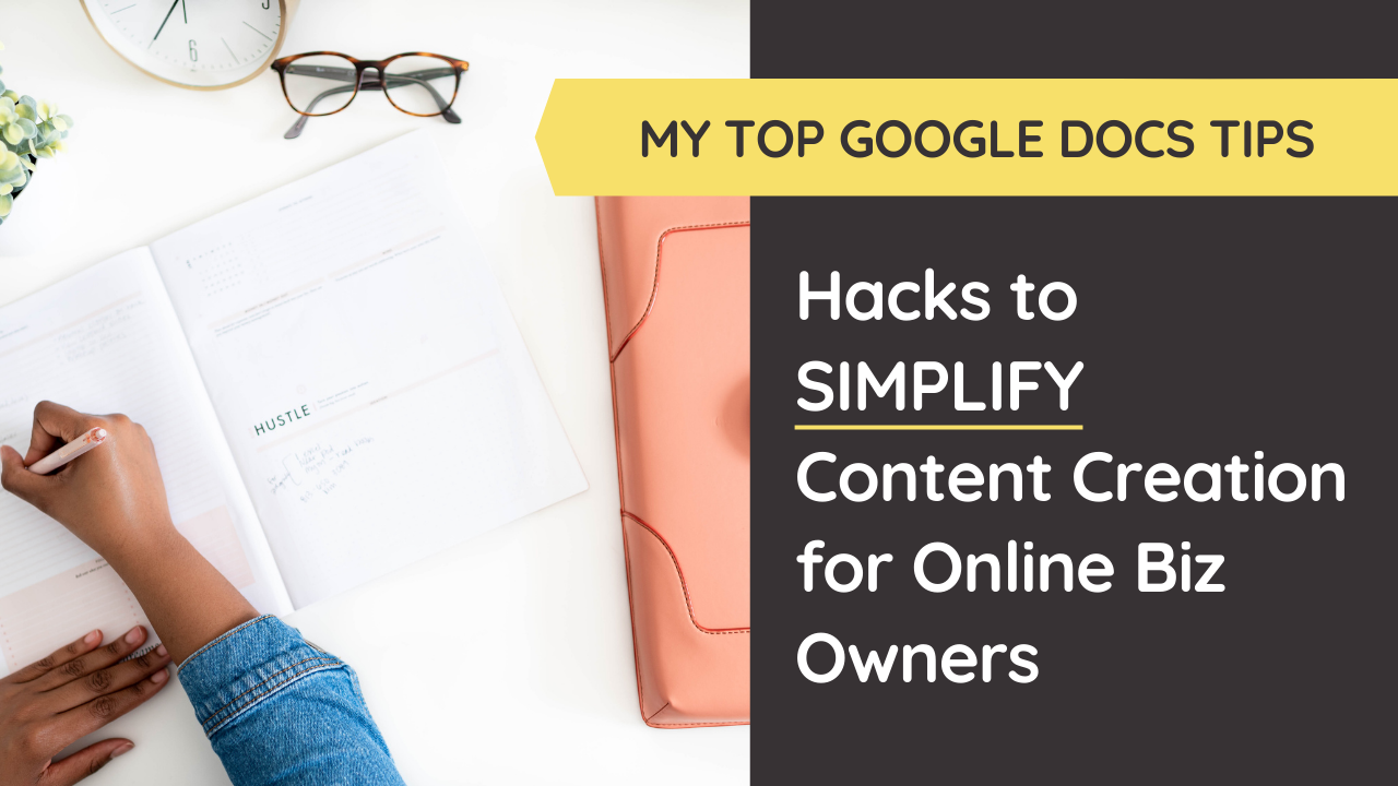 Google Docs Tips to SIMPLIFY Content Creation for Online Biz Owners