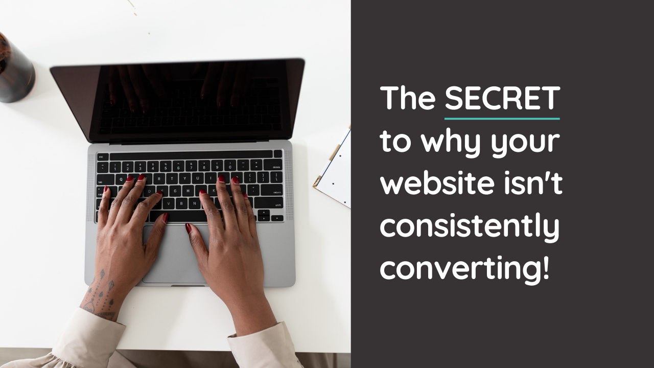 The SECRET to why your website ISN'T Converting Consistently