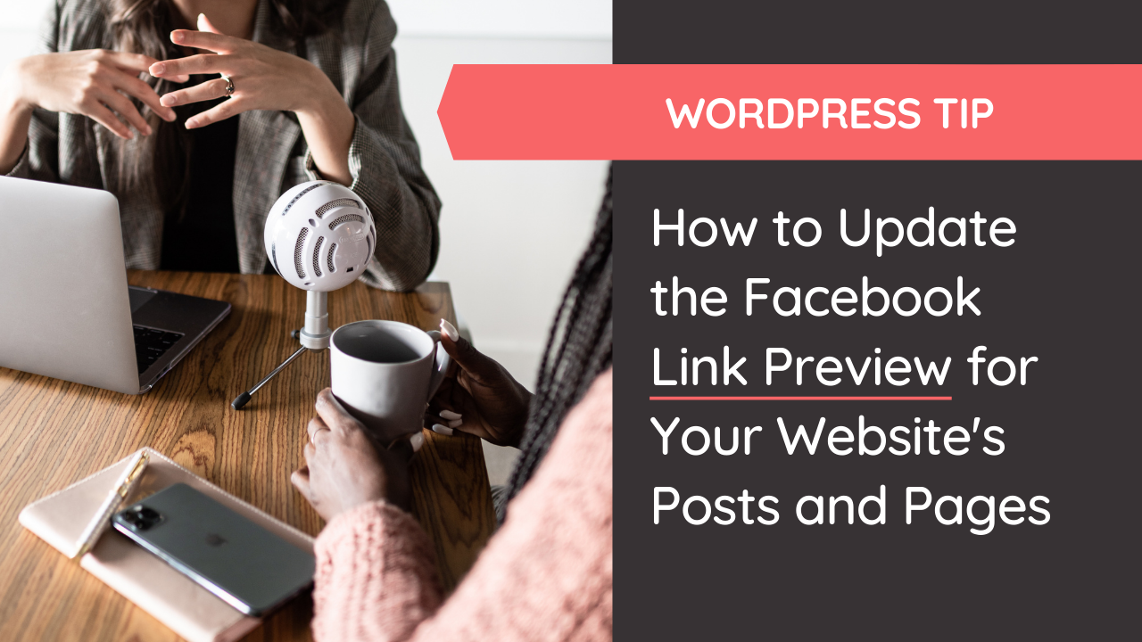 How to Update Facebook Link Preview for Your Website's Posts and Pages