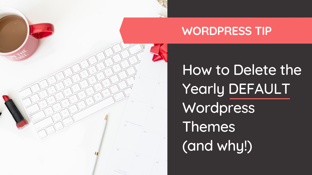 How to Delete the Yearly Default WordPress Themes (and why)