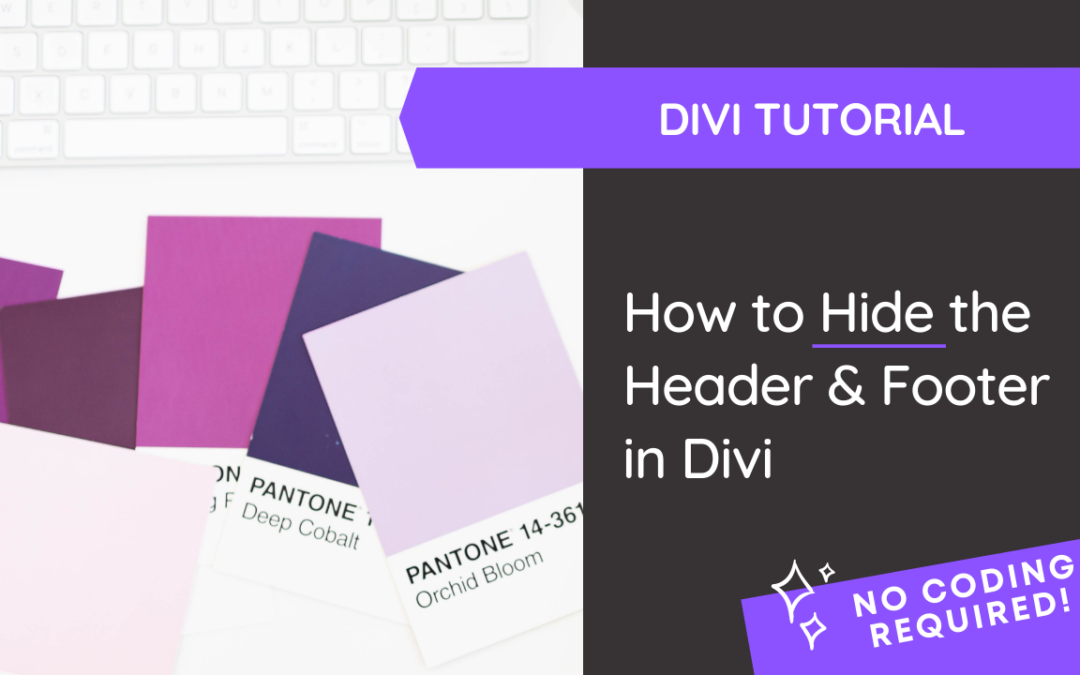 Learn how to easily hide the header and footer in Divi with absolutely no coding required. @hellosammunoz www.samanthamunoz.com