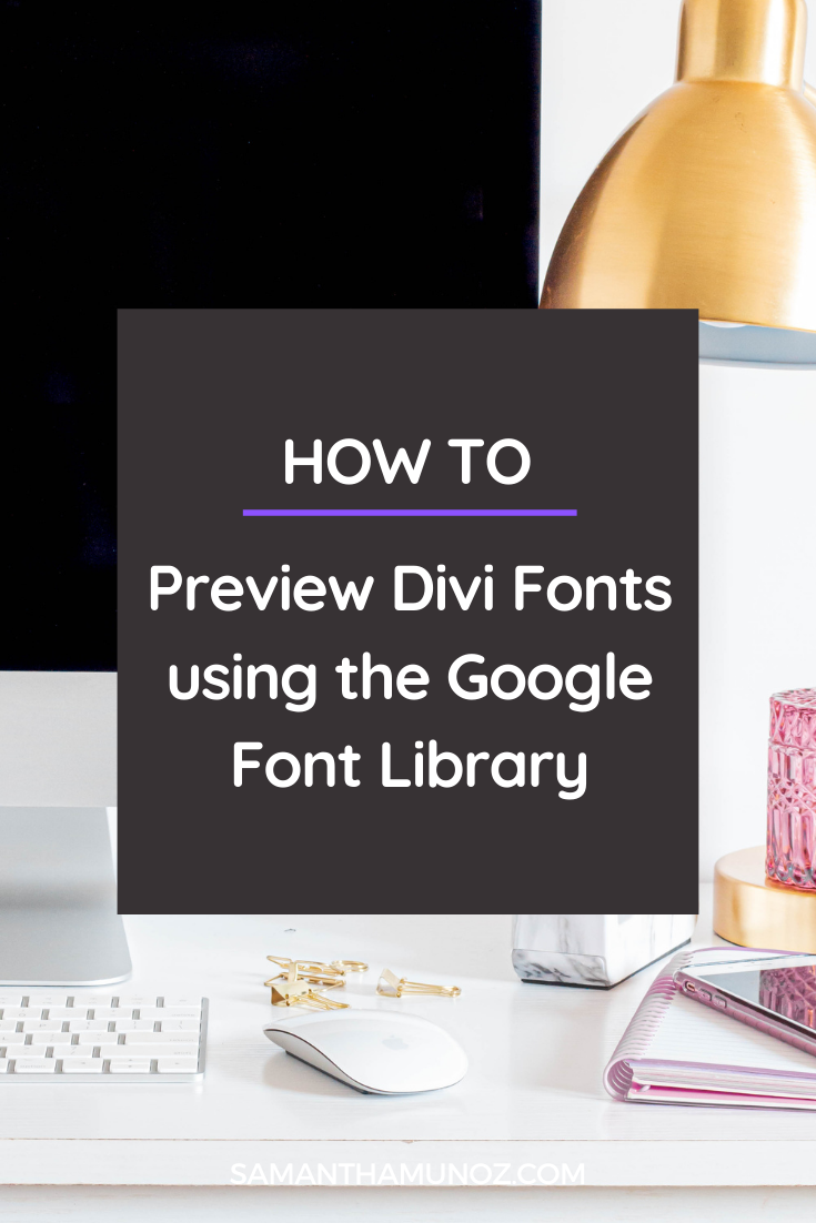 Learn how to preview Divi fonts from the Divi Font Library by searching for it in the Google Fonts Library. @hellosammunoz www.samanthamunoz.com