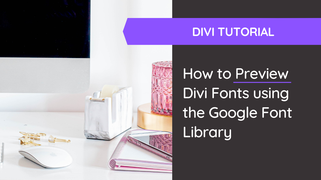 How to Preview Divi Fonts using Google Fonts