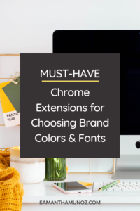 Ever see a font or color on another website and wonder what it is? Use these google chrome extensions for choosing brand colors and fonts & find out! @hellosammunoz www.samanthamunoz.com