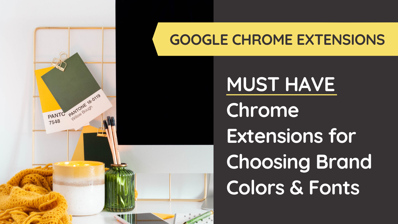 Must-Have Chrome Extensions for Choosing Brand Colors and Fonts